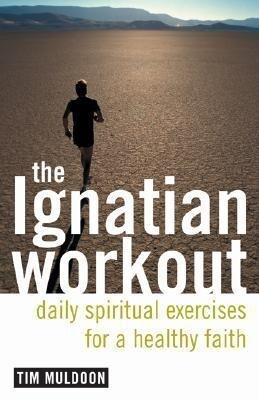 The Ignatian Workout: Daily Exercises for a Healthy Faith als Taschenbuch