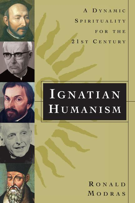Ignatian Humanism: A Dynamic Spirituality for the 21st Century als Taschenbuch