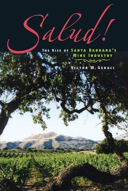 Salud!: The Rise of Santa Barbara's Wine Industry als Buch