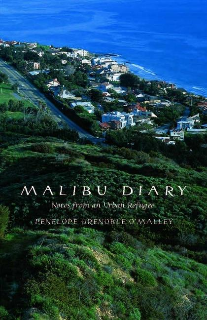 Malibu Diary: Notes from an Urban Refugee als Buch