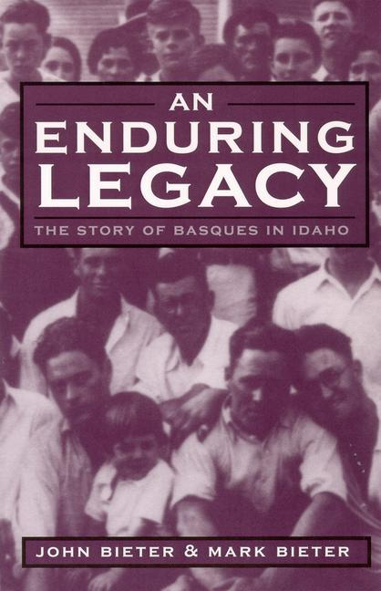 An Enduring Legacy: The Story of Basques in Idaho als Taschenbuch