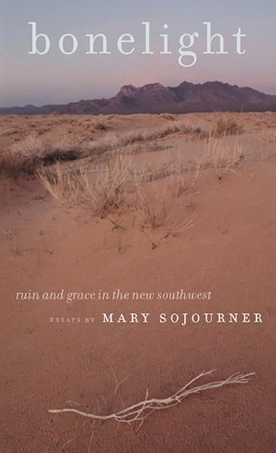 Bonelight: Ruin and Grace in the New Southwest als Taschenbuch