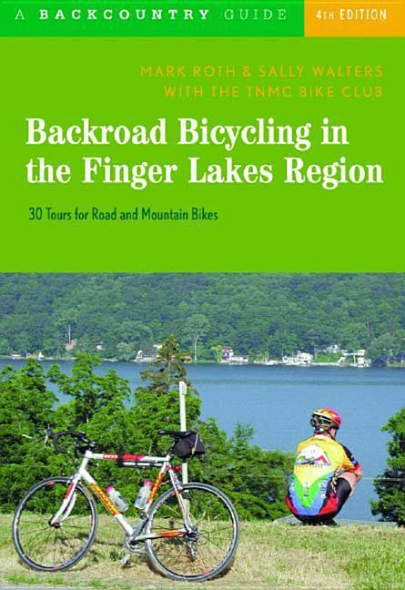 Backroad Bicycling in the Finger Lakes Region: 30 Tours for Road and Mountain Bikes als Taschenbuch