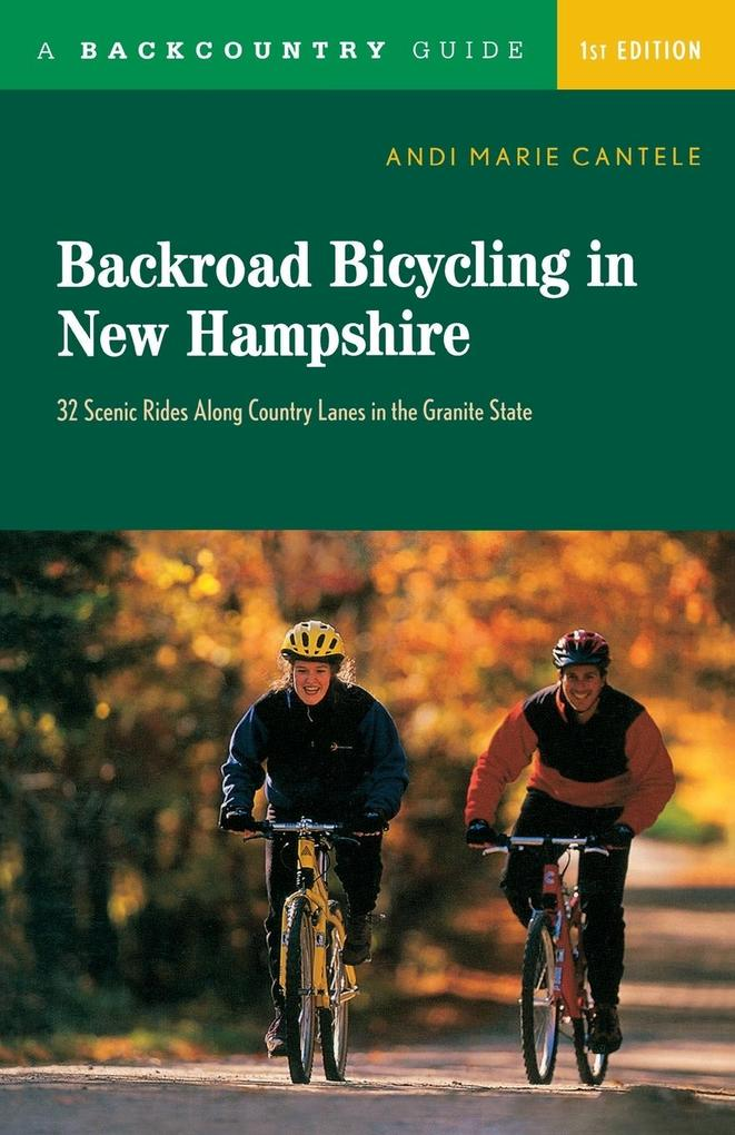 Backroad Bicycling in New Hampshire: 32 Scenic Rides Along Country Lanes in the Granite State als Taschenbuch