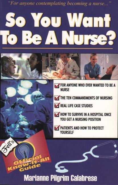 SO YOU WANT TO BE A NURSE als Taschenbuch