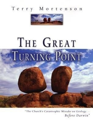 The Great Turning Point: The Church's Catastrophic Mistake on Geology--Before Darwin als Taschenbuch