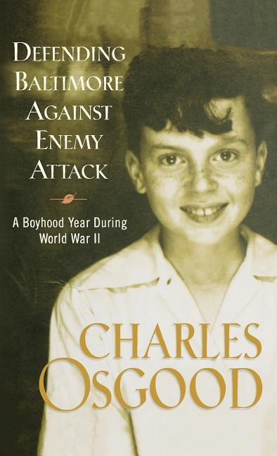 Defending Baltimore Against Enemy Attack: A Boyhood Year During World War II als Buch