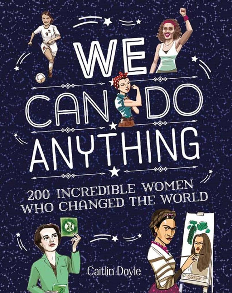 Girls Can Do Anything: From sports to innovatio...