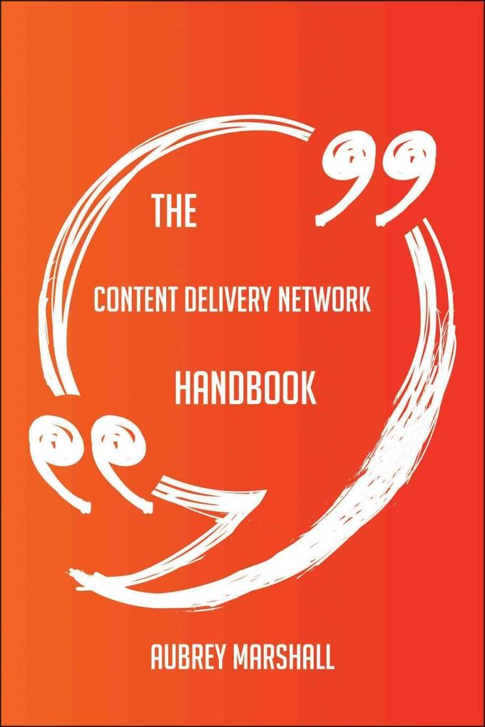 The Content Delivery Network Handbook - Everyth...
