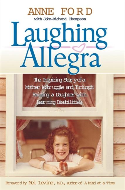 Laughing Allegra: The Inspiring Story of a Mother's Struggle and Triumph Raising a Daughter with Learning Disabilities als Taschenbuch