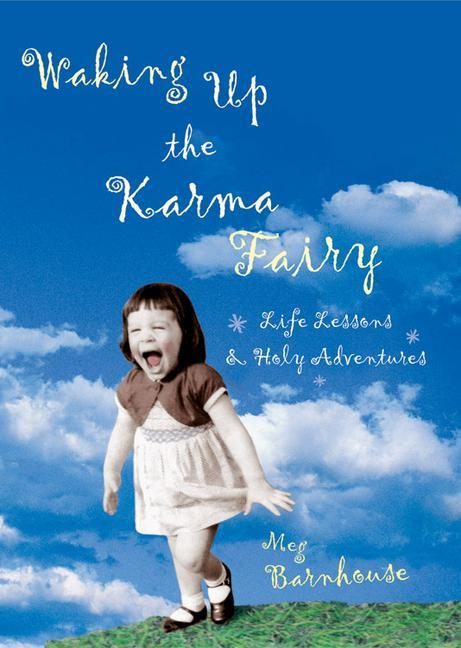 Waking Up the Karma Fairy: Life Lessons and Other Holy Adventures als Taschenbuch