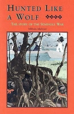 Hunted Like a Wolf: The Story of the Seminole War als Buch
