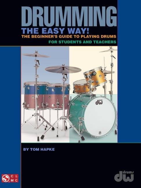 Drumming the Easy Way!: The Beginner's Guide to Playing Drums for Students and Teachers als Taschenbuch