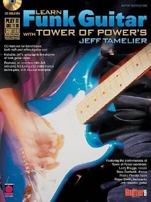Learn Funk Guitar with Tower of Power's Jeff Tamelier als Taschenbuch