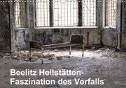 Beelitz Heilstätten-Faszination des Verfalls (Wandkalender 2017 DIN A3 quer)