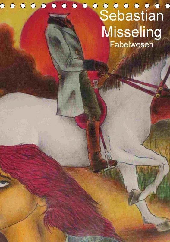 Sebastian Misseling - Fabelwesen (Tischkalender...