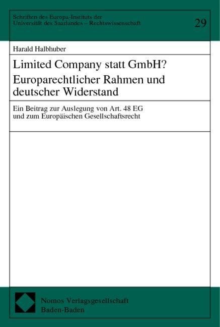 Limited Company statt GmbH? Europarechtlicher Rahmen und deutscher Widerstand als Buch