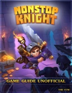 Nonstop Knight Game Guide Unofficial als eBook ...