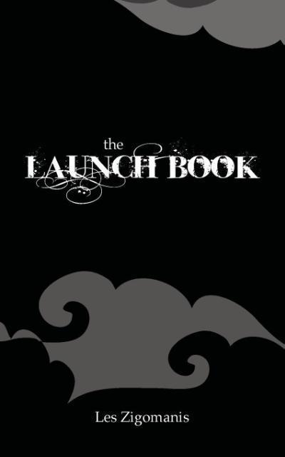 The Launch Book als Taschenbuch von Les Zigomanis