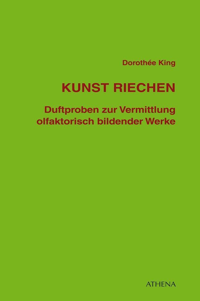 Kunst riechen als Buch von Dorothée King