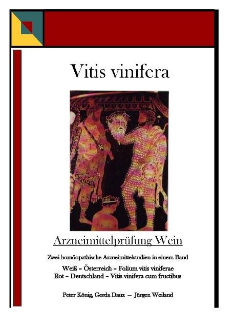 Vitis vinifera - Arzneimittelprüfung Wein als Buch