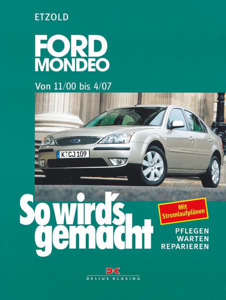 So wird's gemacht. Ford Mondeo von 11/00 bis 4/07 als Buch