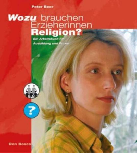 Wozu brauchen Erzieherinnen Religion? als Buch