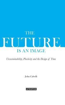 The Future Is An Image als eBook Download von J...