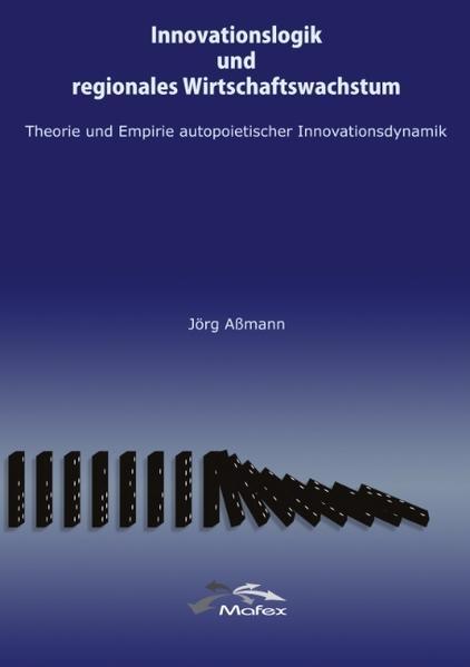 Innovationslogik und regionales Wirtschaftswachstum als Buch