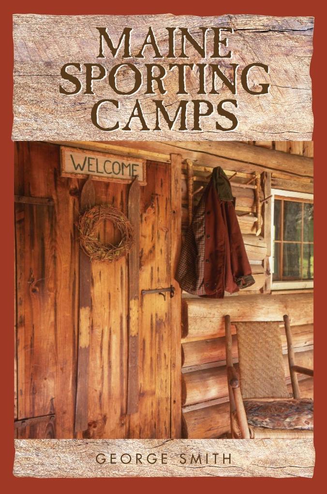 Maine Sporting Camps als eBook Download von Geo...