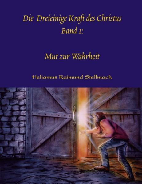 Die Dreieinige Kraft des Christus Band I als Buch