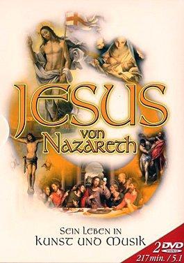 Jesus von Nazareth - Sein Leben in Kunst und Musik als DVD