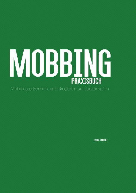 Mobbing Praxisbuch als Buch von Isram Schneider