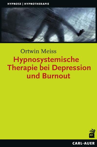 Hypnosystemische Therapie bei Depression und Burnout als Buch