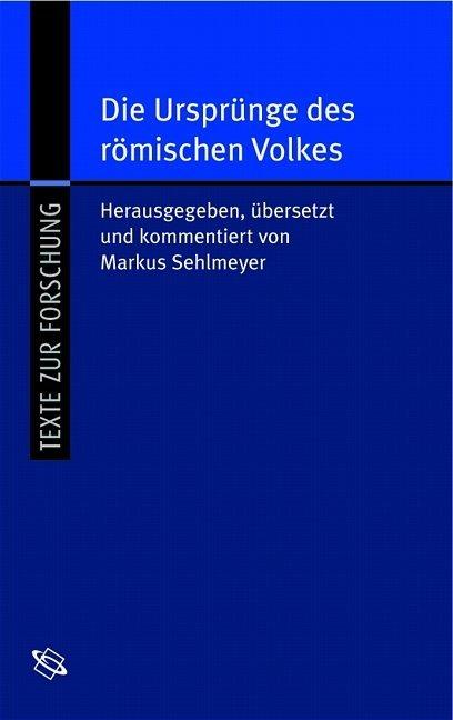 Die Ursprünge des römischen Volkes. Origo Gentis Romanae als Buch