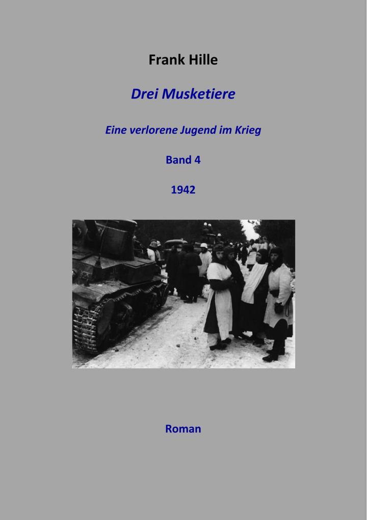 Drei Musketiere - Eine verlorene Jugend im Krieg, Band 4 als eBook epub