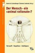 """Der Mensch - ein """"animal rationale""""?"""