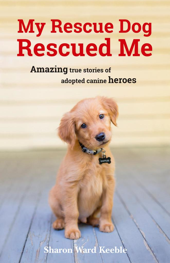 My Rescue Dog Rescued Me als eBook Download von...