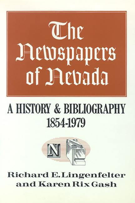 The Newspapers of Nevada: A History and Bibliography, 1854-1979 als Buch