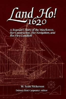 Land Ho! 1620: A Seaman's Story of the Mayflower, Her Construction, Her Navigation, and Her First Landfall als Taschenbuch