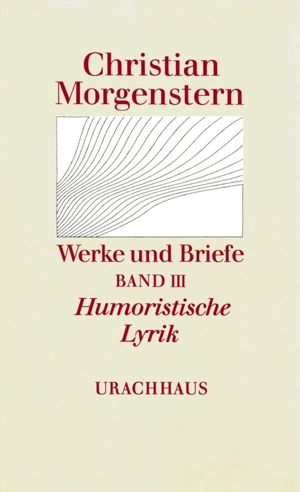 Werke und Briefe. Stuttgarter Ausgabe. Kommentierte Ausgabe / Humoristische Lyrik als Buch