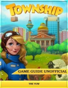 Township Game Guide Unofficial als eBook Downlo...