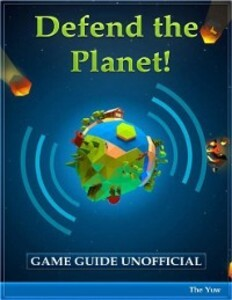 Defend the Planet Game Guide Unofficial als eBo...