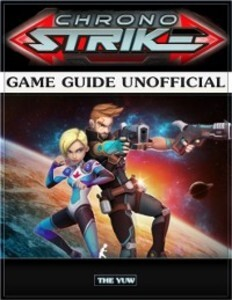 Chrono Strike Game Guide Unofficial als eBook D...