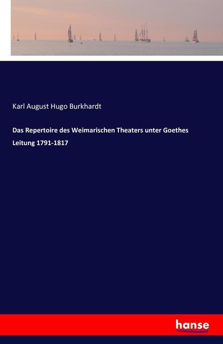 Das Repertoire des Weimarischen Theaters unter ...
