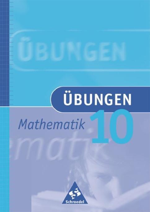 Übungen Mathematik 10. Neubearbeitung als Buch