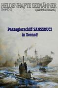 Heldenhafte Seemänner #2: Passagierschiff Sanssouci in Seenot