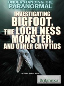 Investigating Bigfoot, the Loch Ness Monster, a...