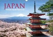 Japan - Reise nach Fernost (Wandkalender 2017 DIN A3 quer)