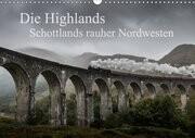 Die Highlands - Schottlands rauher Nordwesten (Wandkalender 2017 DIN A3 quer)